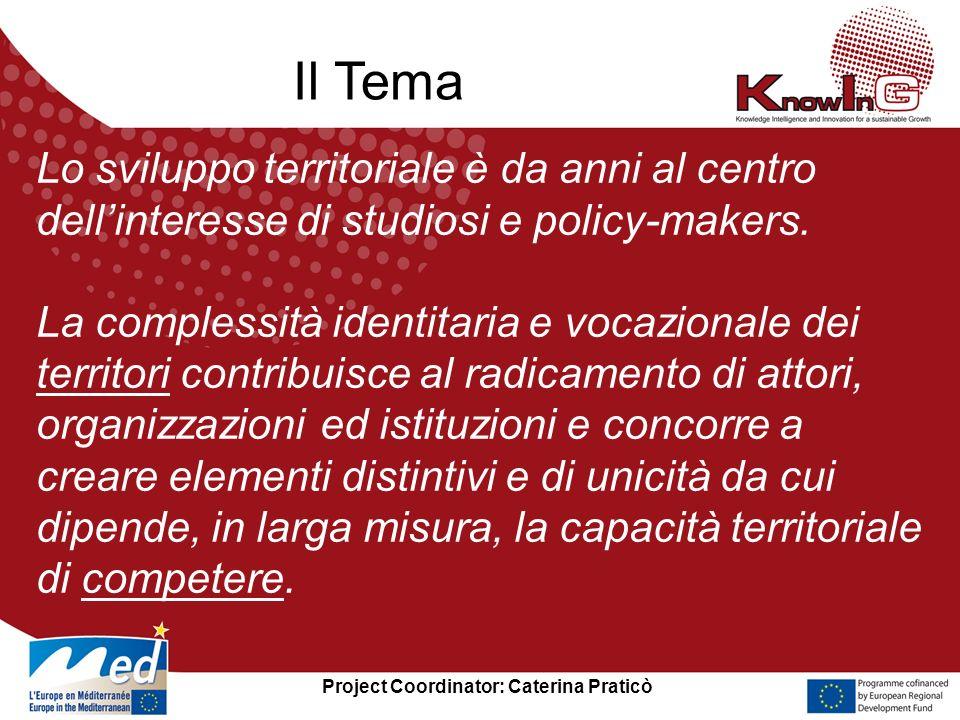 Project Coordinator: Caterina Praticò Lo sviluppo territoriale è da anni al centro dellinteresse di studiosi e policy-makers.