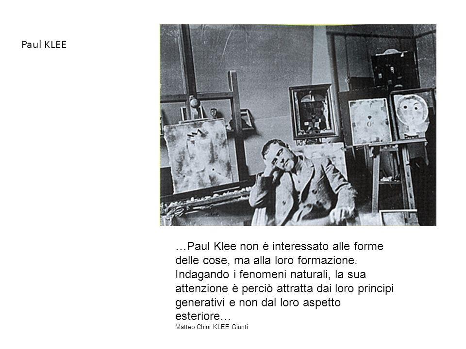 …Paul Klee non è interessato alle forme delle cose, ma alla loro formazione. Indagando i fenomeni naturali, la sua attenzione è perciò attratta dai lo