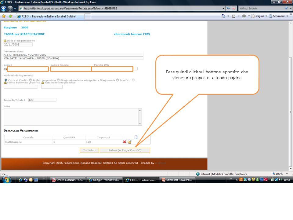 Viane presentato un riepilogo di quanto si desidera pagare e viene richiesto un click per procedere alla esecuzione della transazione monetica