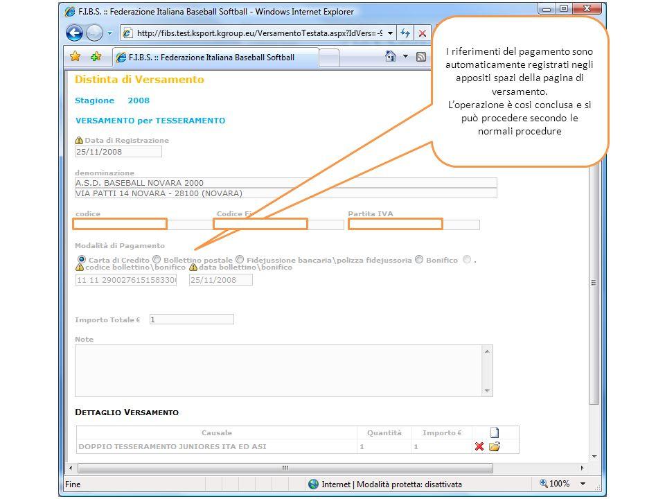 I riferimenti del pagamento sono automaticamente registrati negli appositi spazi della pagina di versamento. Loperazione è cosi conclusa e si può proc