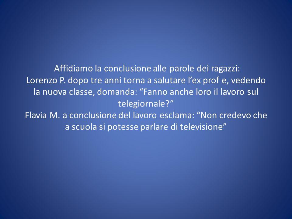 Affidiamo la conclusione alle parole dei ragazzi: Lorenzo P.