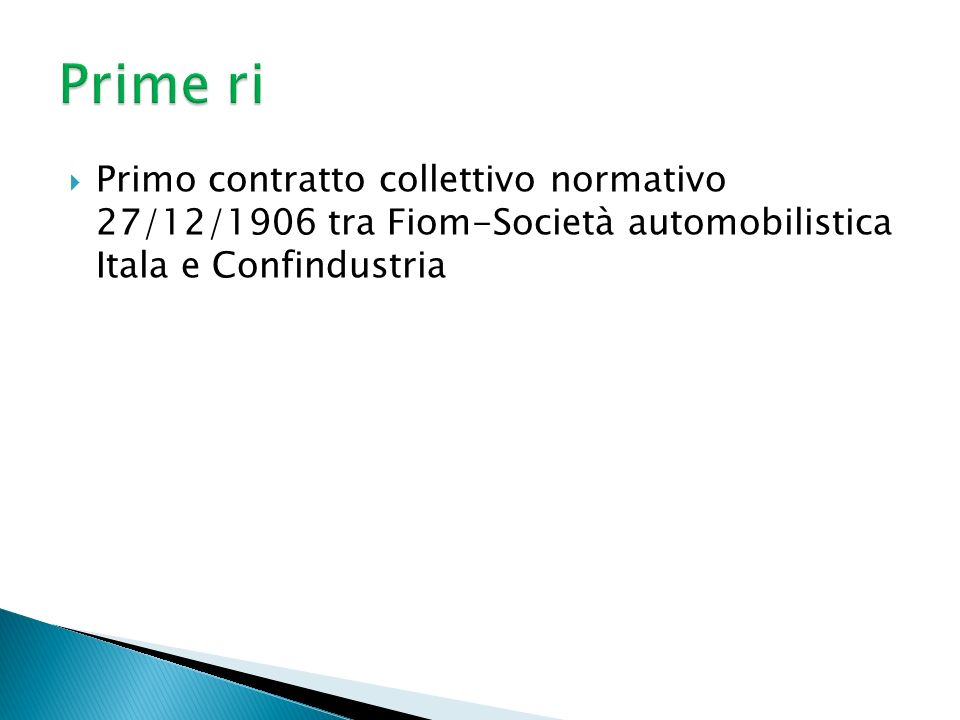 Primo contratto collettivo normativo 27/12/1906 tra Fiom-Società automobilistica Itala e Confindustria
