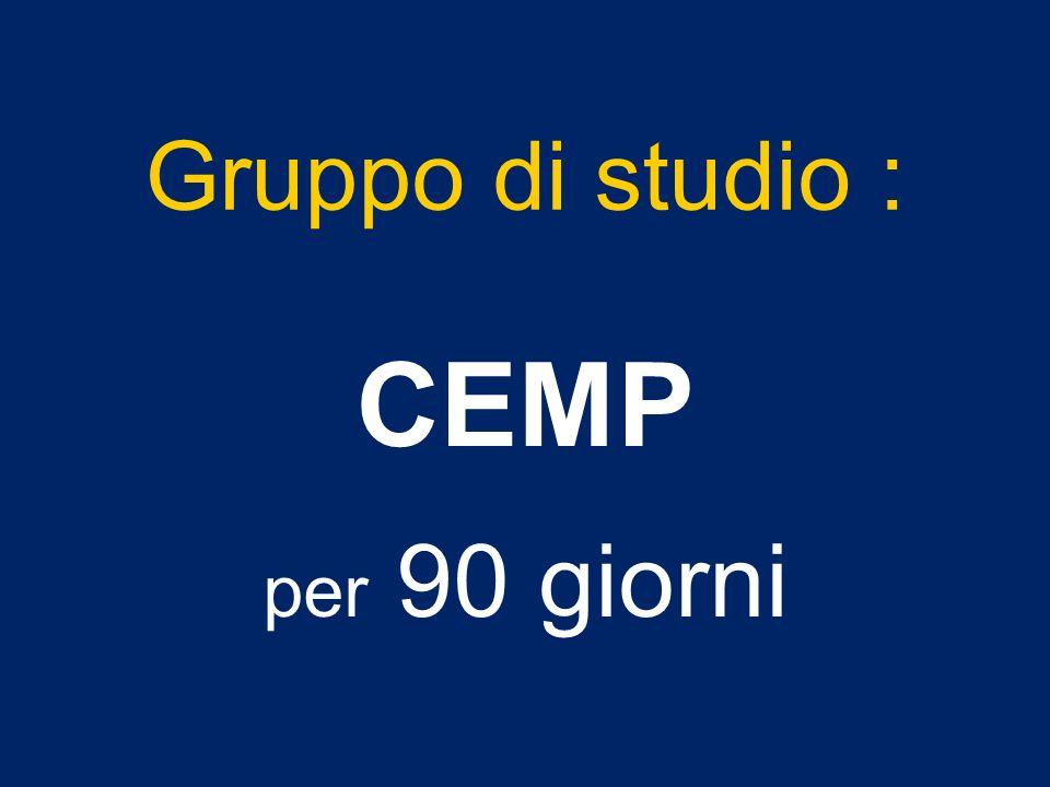 Gruppo di studio : CEMP per 90 giorni