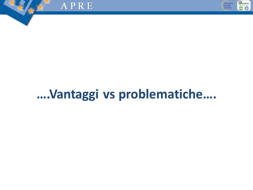 ….Vantaggi vs problematiche….