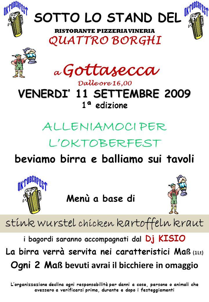 SOTTO LO STAND DEL RISTORANTE PIZZERIA VINERIA QUATTRO BORGHI a Gottasecca Dalle ore 16,00 VENERDI 11 SETTEMBRE 2009 1ª edizione ALLENIAMOCI PER LOKTO