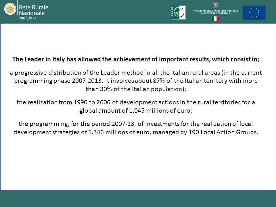 4 The Leader in Italy has allowed the achievement of important results, which consist in; a progressive distribution of the Leader method in all the I