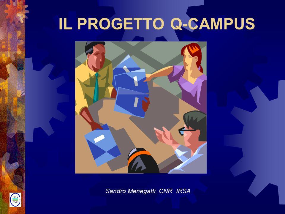 IL PROGETTO Q-CAMPUS Sandro Menegatti CNR IRSA