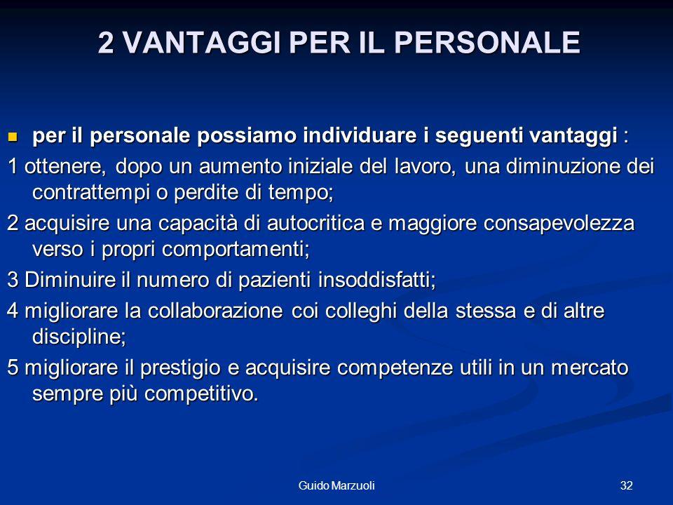 2 VANTAGGI PER IL PERSONALE per il personale possiamo individuare i seguenti vantaggi : per il personale possiamo individuare i seguenti vantaggi : 1