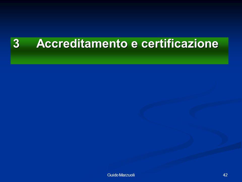 42Guido Marzuoli 3 Accreditamento e certificazione