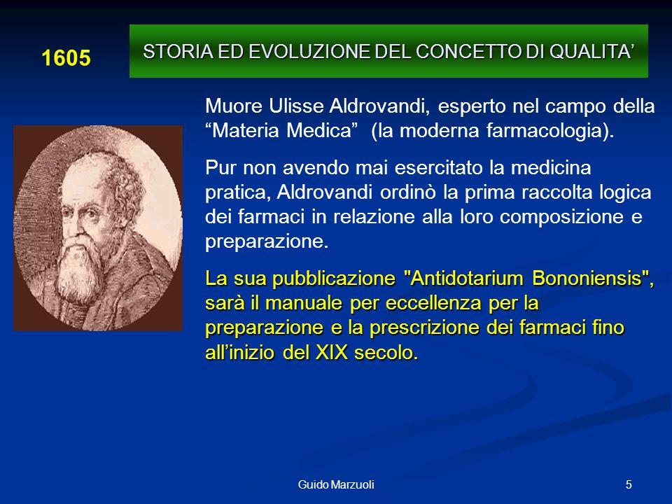 5Guido Marzuoli Muore Ulisse Aldrovandi, esperto nel campo della Materia Medica (la moderna farmacologia). Pur non avendo mai esercitato la medicina p
