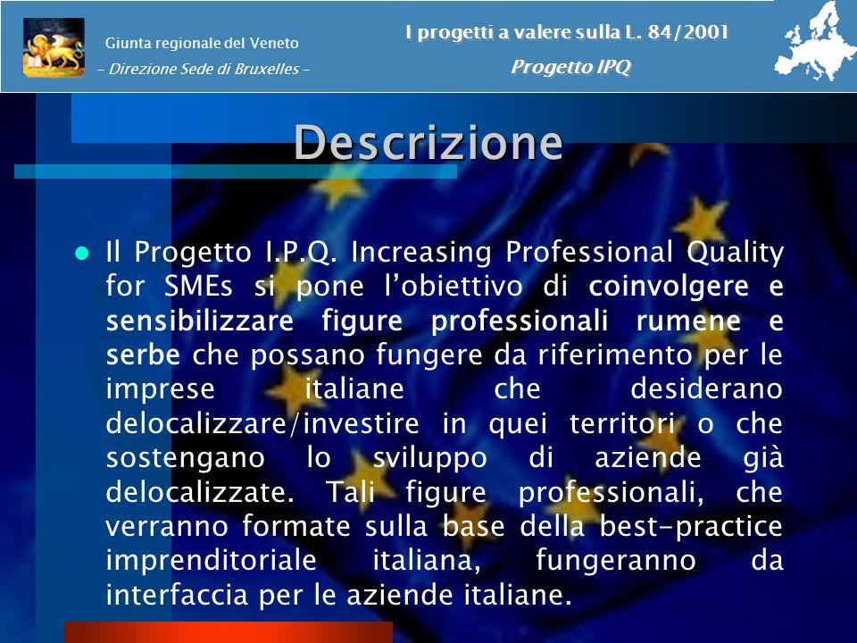 Descrizione Il Progetto I.P.Q. Increasing Professional Quality for SMEs si pone lobiettivo di coinvolgere e sensibilizzare figure professionali rumene