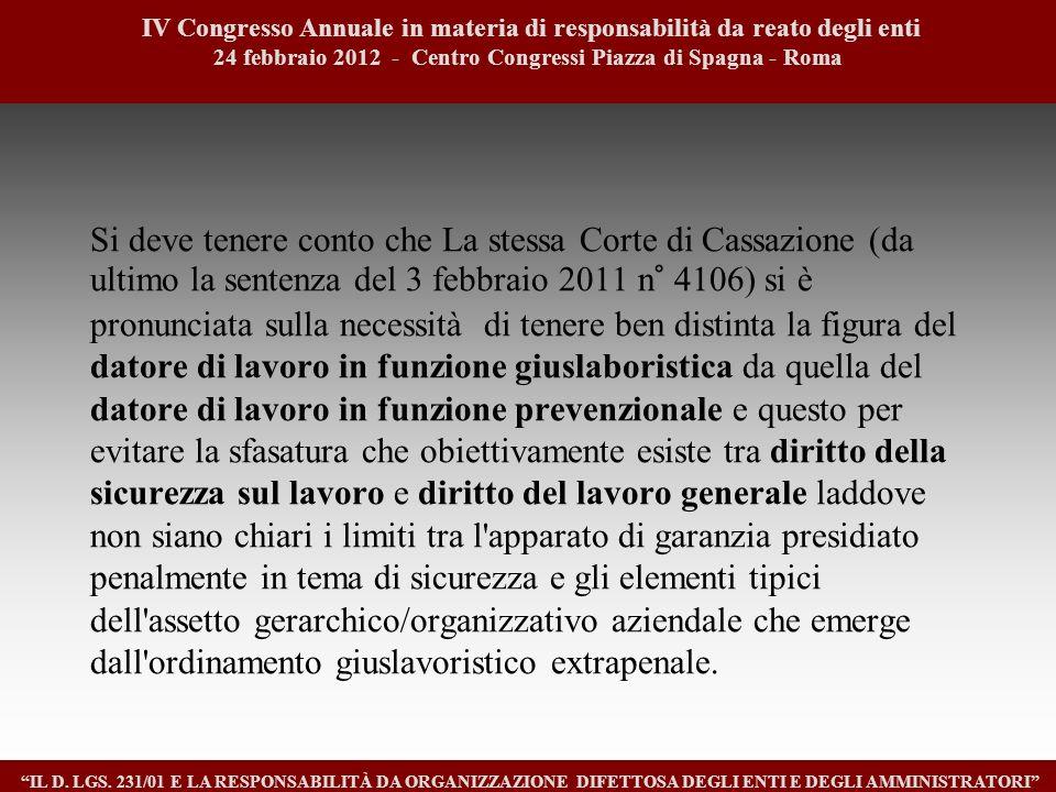 Si deve tenere conto che La stessa Corte di Cassazione (da ultimo la sentenza del 3 febbraio 2011 n° 4106) si è pronunciata sulla necessità di tenere