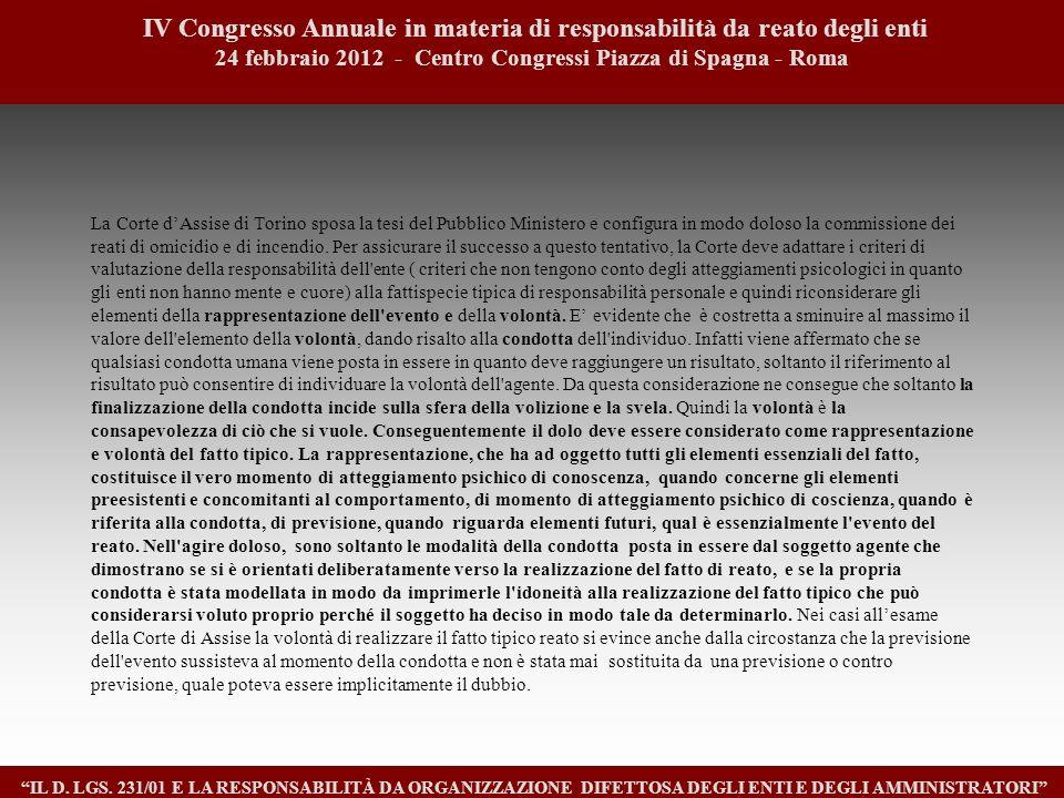 La Corte dAssise di Torino sposa la tesi del Pubblico Ministero e configura in modo doloso la commissione dei reati di omicidio e di incendio. Per ass