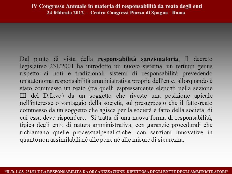 Dal punto di vista della responsabilità sanzionatoria, Il decreto legislativo 231/2001 ha introdotto un nuovo sistema, un tertium genus rispetto ai no