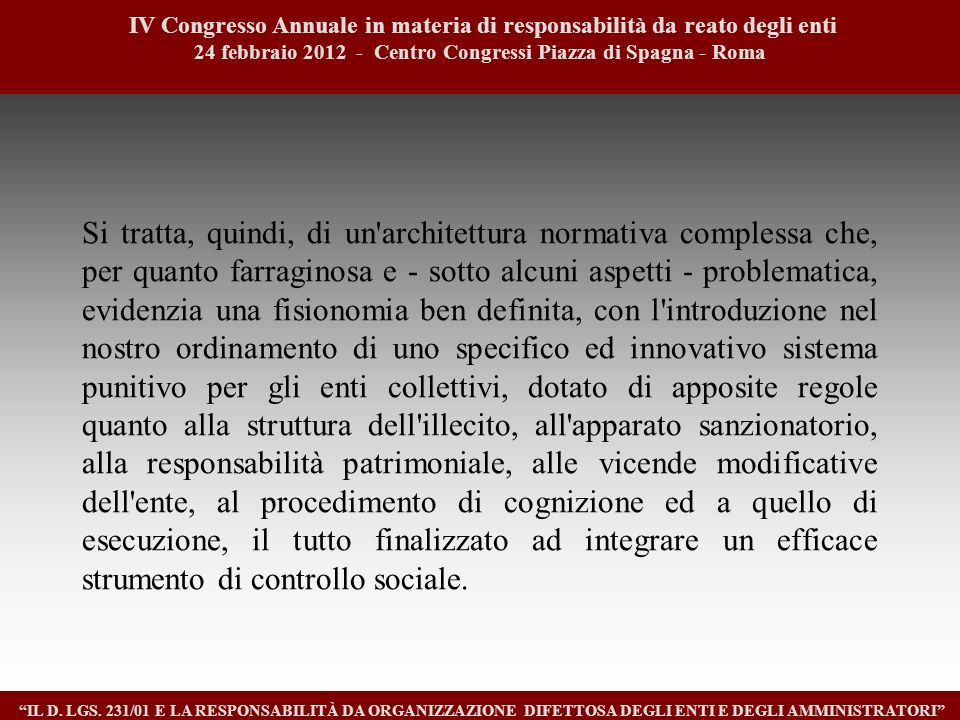 Si tratta, quindi, di un'architettura normativa complessa che, per quanto farraginosa e - sotto alcuni aspetti - problematica, evidenzia una fisionomi