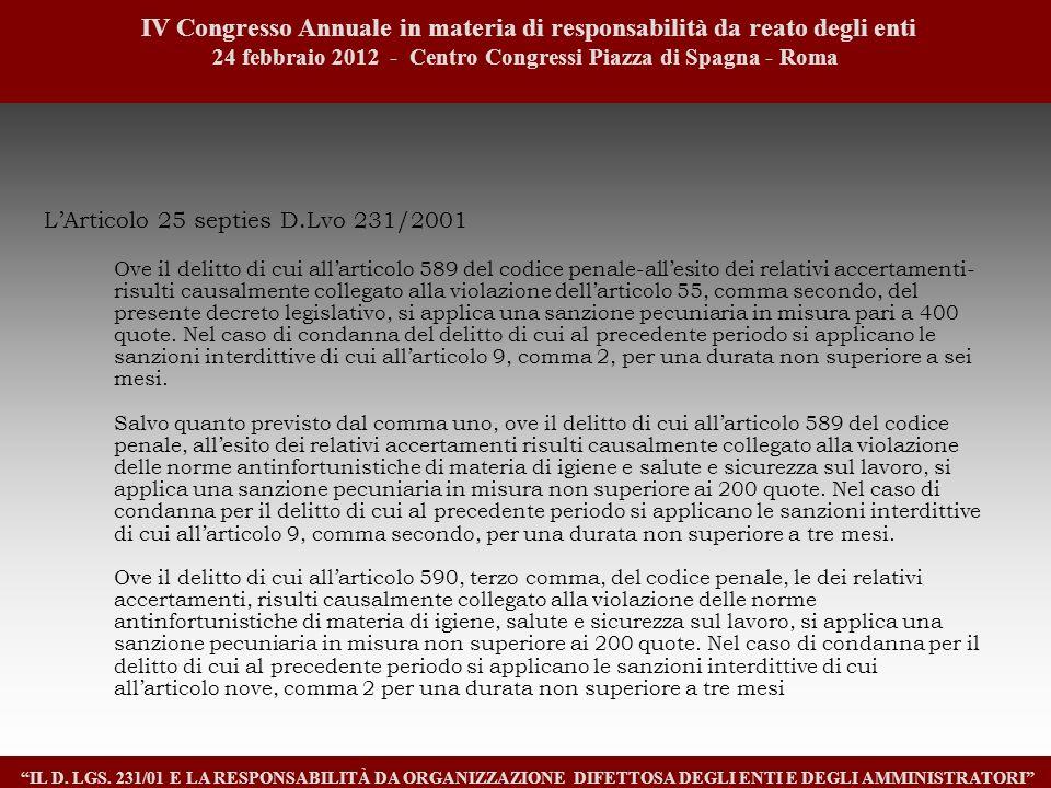 LArticolo 25 septies D.Lvo 231/2001 Ove il delitto di cui allarticolo 589 del codice penale-allesito dei relativi accertamenti- risulti causalmente co