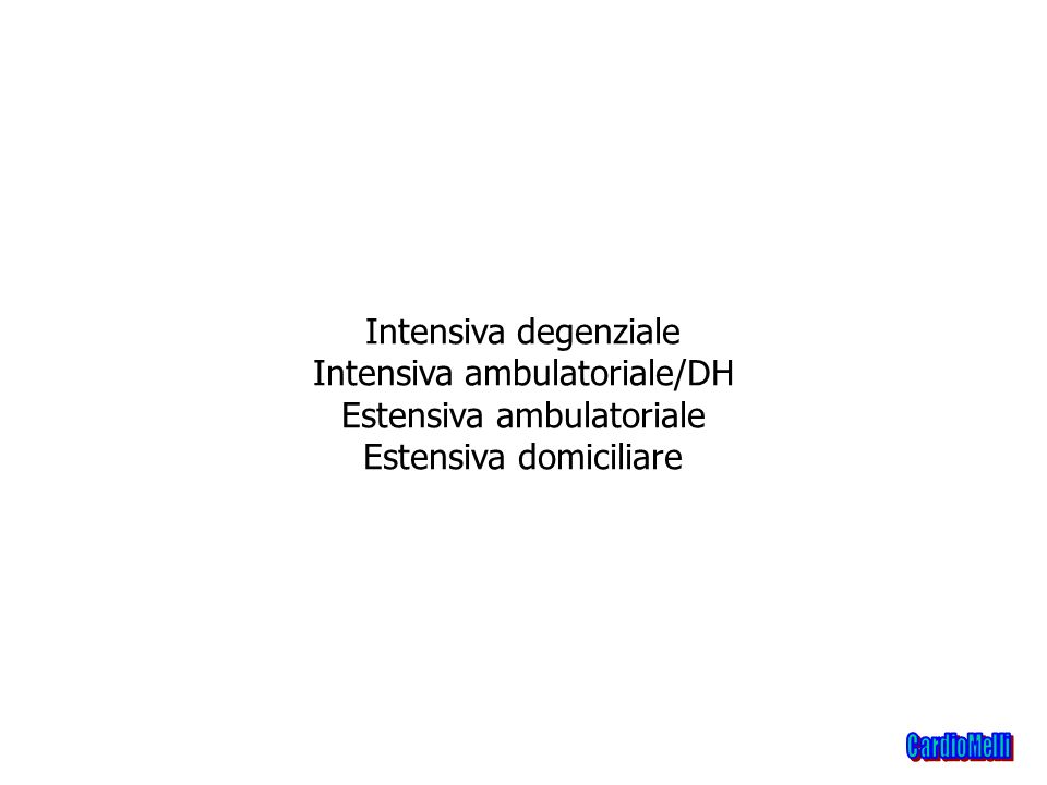 Intensiva degenziale Intensiva ambulatoriale/DH Estensiva ambulatoriale Estensiva domiciliare