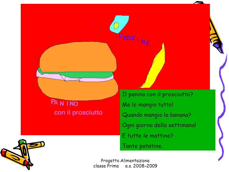 Progetto Alimentazione classe Prima a.s. 2008-2009 Solo di sabato e nelle mattine, mangio con i miei amici le patatine!