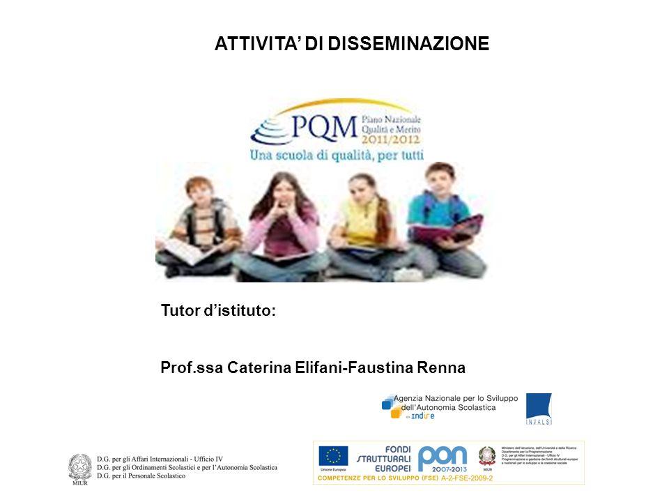 Tutor distituto: Prof.ssa Caterina Elifani-Faustina Renna ATTIVITA DI DISSEMINAZIONE