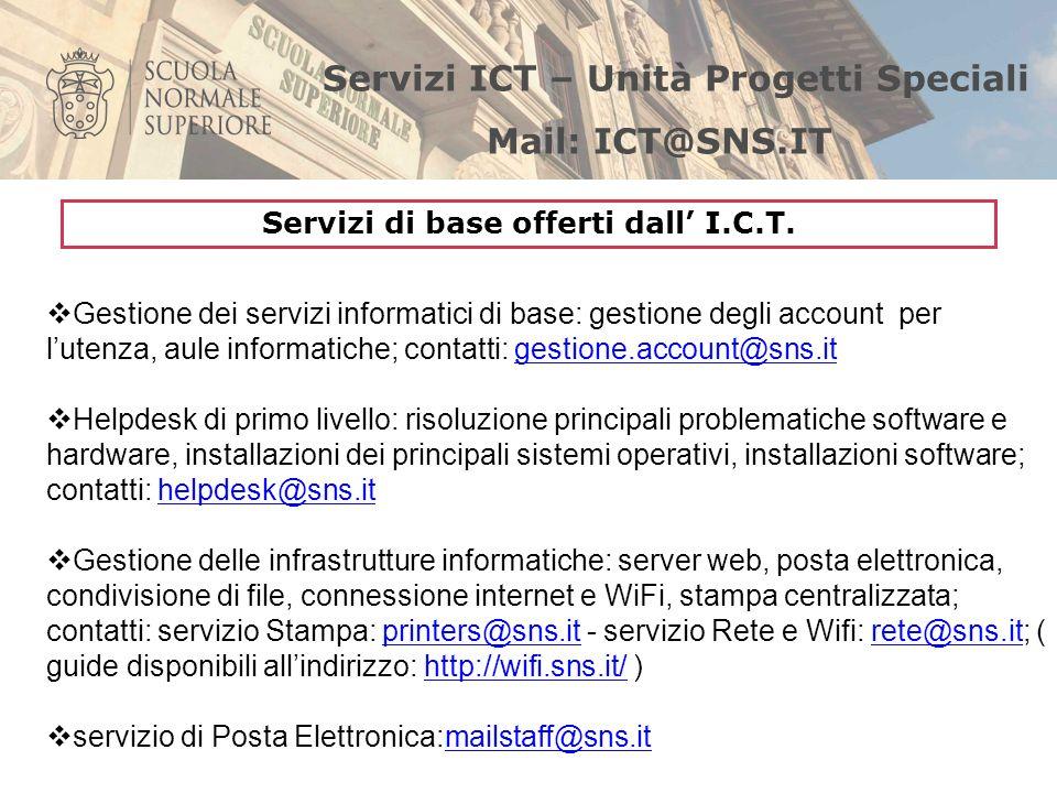 Gestione dei servizi informatici di base: gestione degli account per lutenza, aule informatiche; contatti: gestione.account@sns.itgestione.account@sns