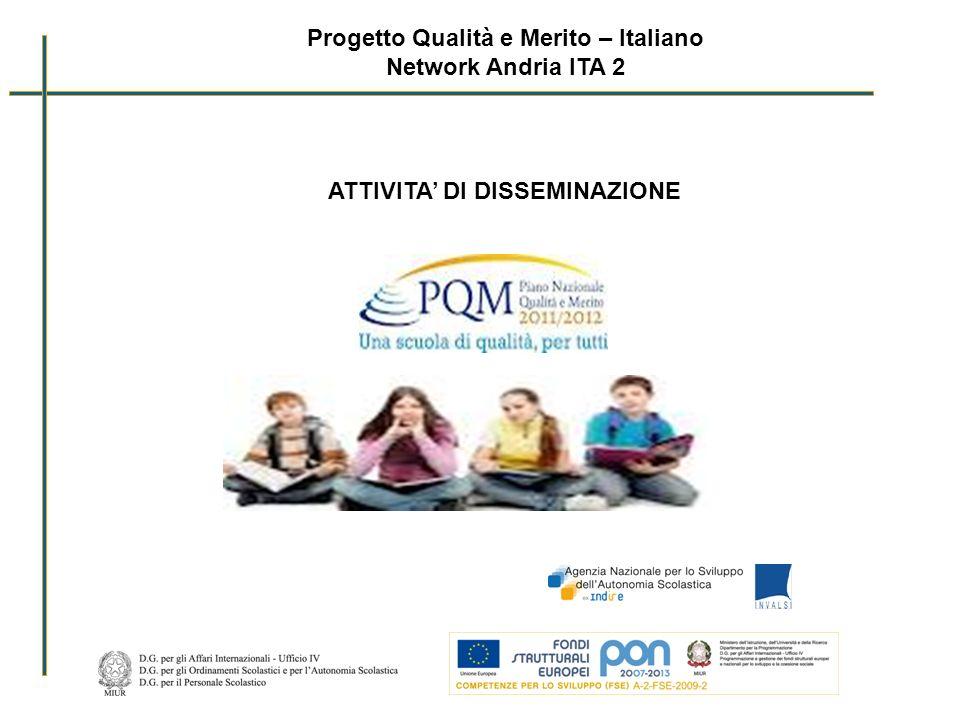 Progetto Qualità e Merito – Italiano Network Andria ITA 2 ATTIVITA DI DISSEMINAZIONE