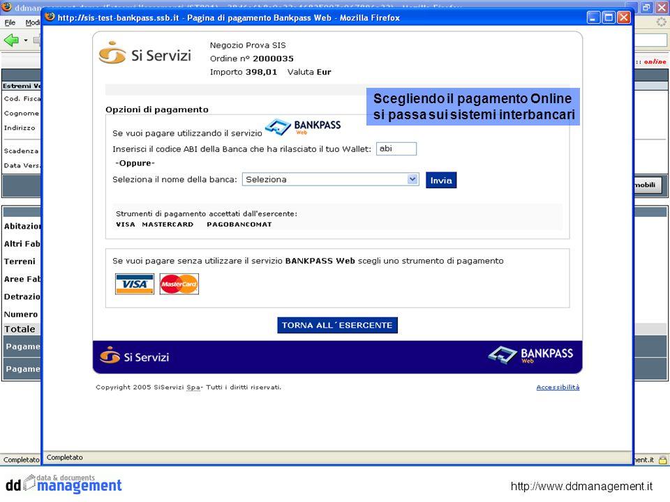 http://www.ddmanagement.it Scegliendo il pagamento Online si passa sui sistemi interbancari