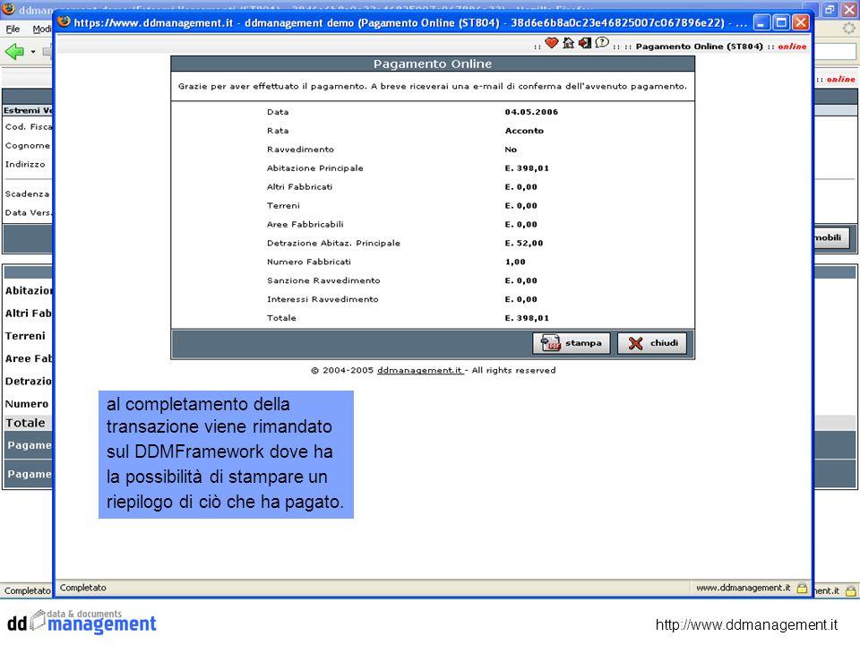 http://www.ddmanagement.it al completamento della transazione viene rimandato sul DDMFramework dove ha la possibilità di stampare un riepilogo di ciò