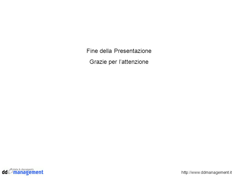 http://www.ddmanagement.it Fine della Presentazione Grazie per lattenzione