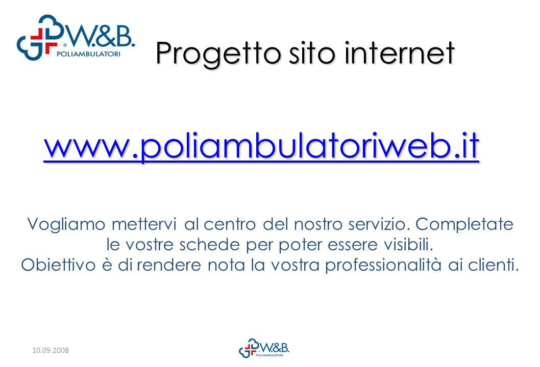 www.poliambulatoriweb.it Progetto sito internet Vogliamo mettervi al centro del nostro servizio. Completate le vostre schede per poter essere visibili