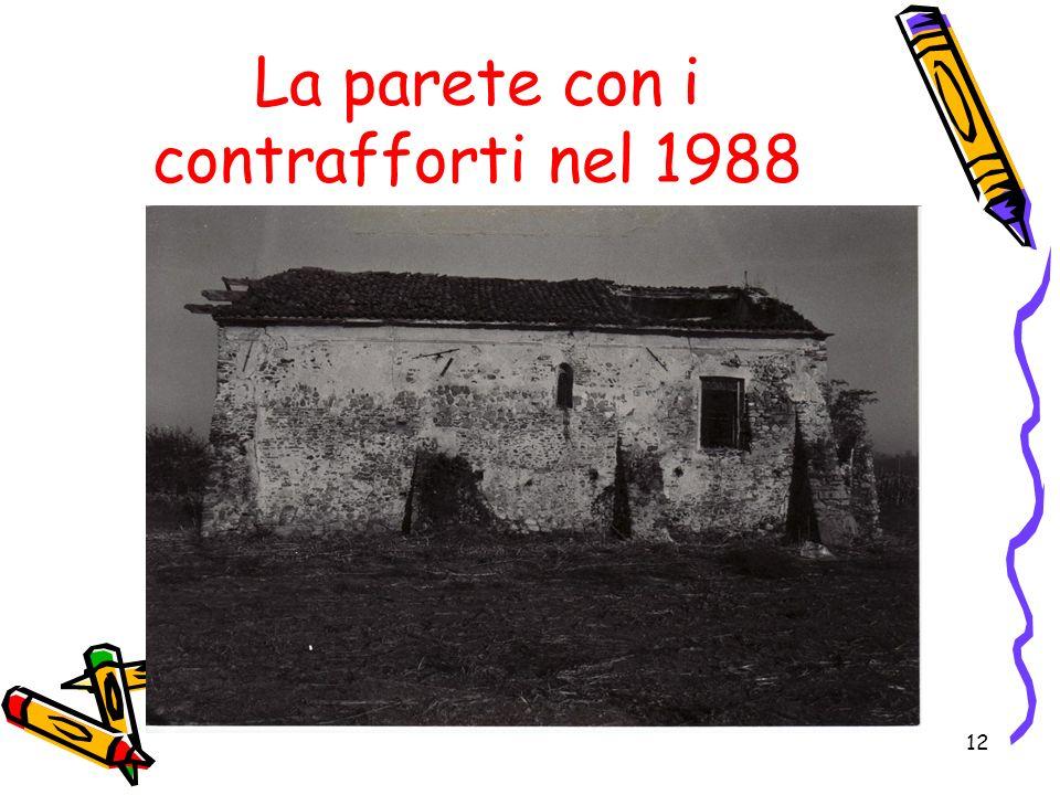 12 La parete con i contrafforti nel 1988