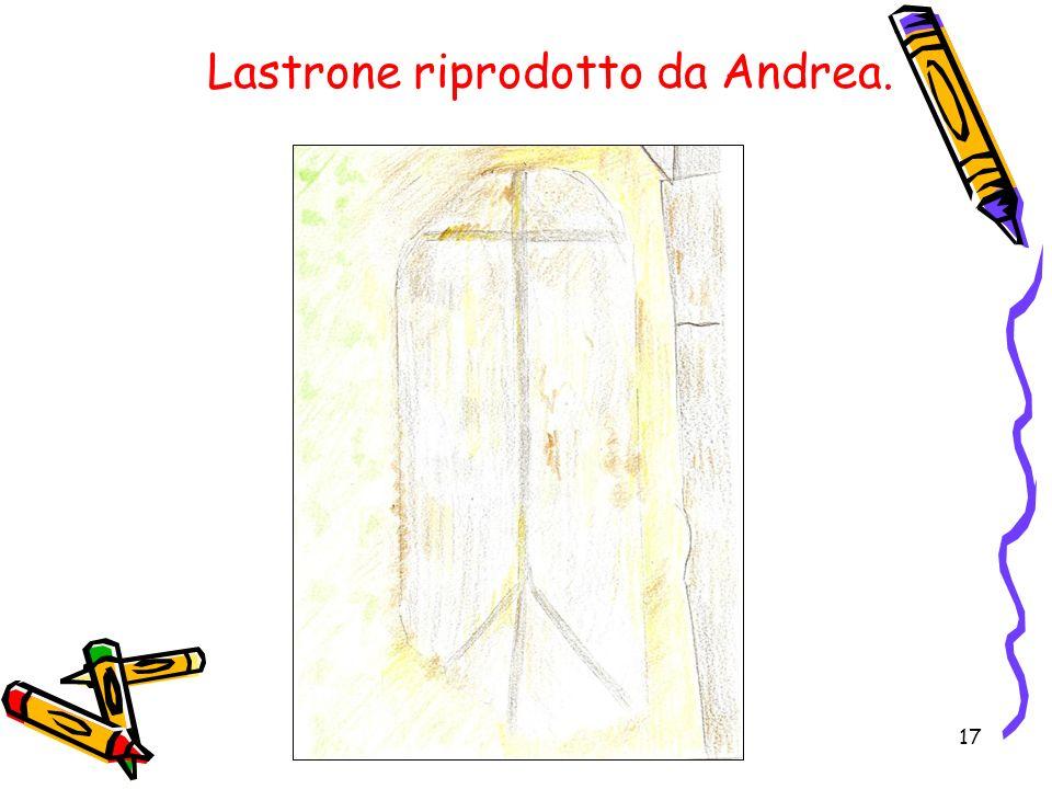 17 Lastrone riprodotto da Andrea.