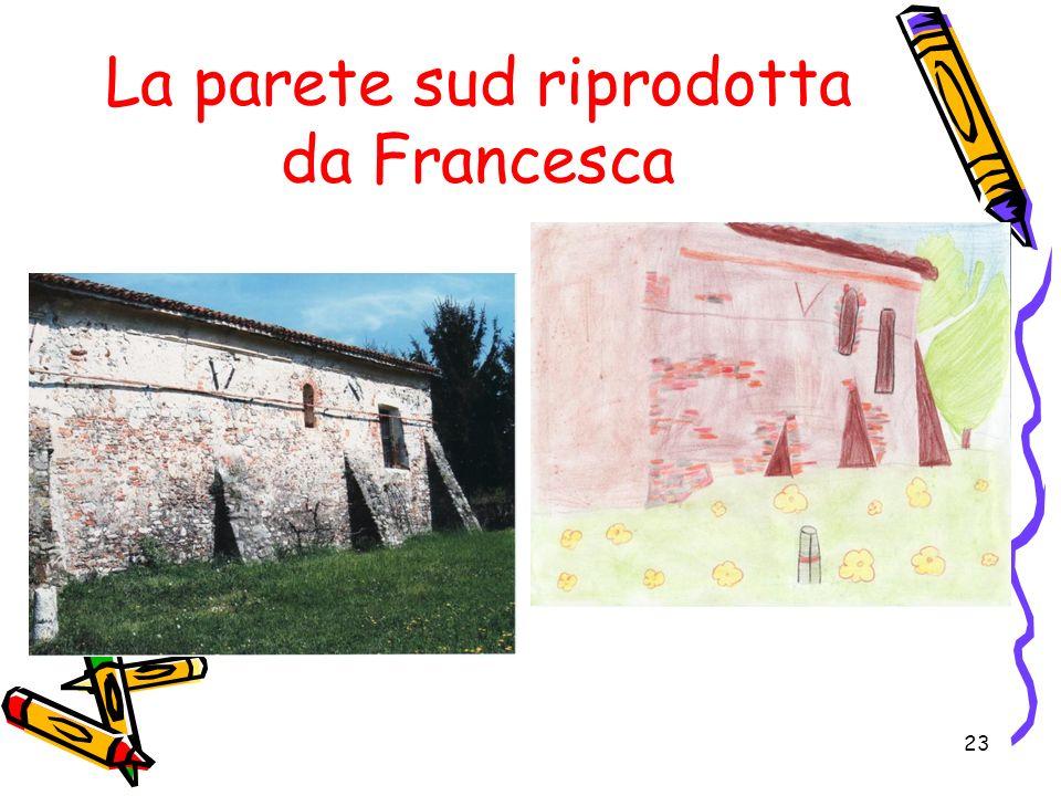 23 La parete sud riprodotta da Francesca