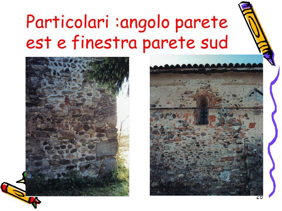 25 Particolari :angolo parete est e finestra parete sud