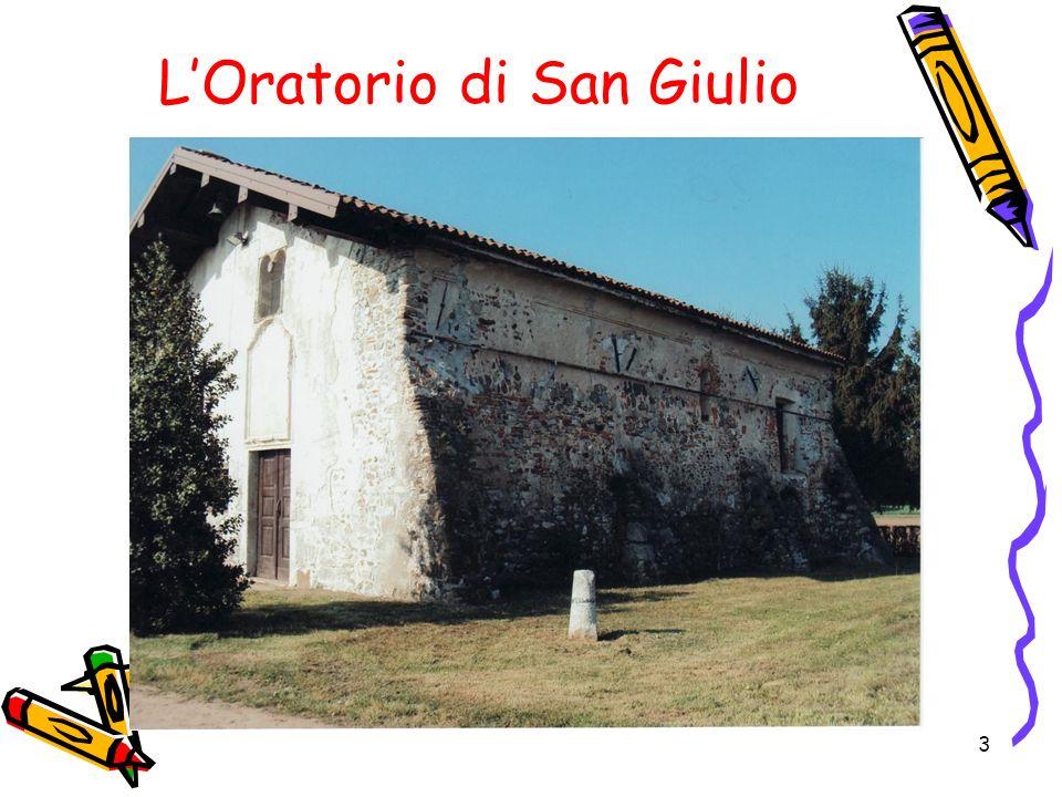 4 La chiesa di S.Giulio si trova fuori dal paese in mezzo ai campi.