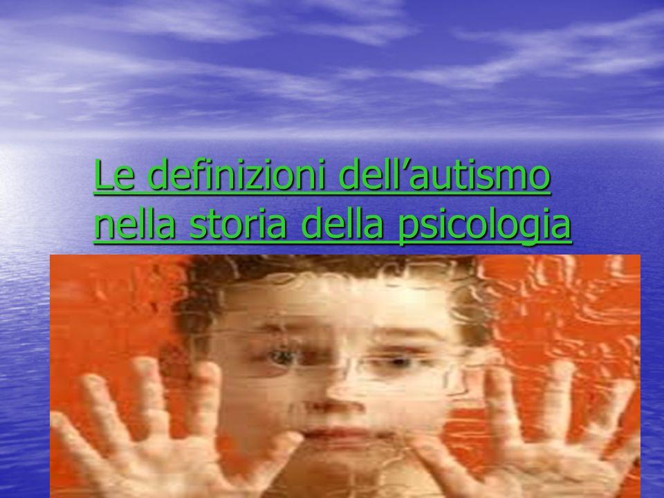Le definizioni dellautismo nella storia della psicologia