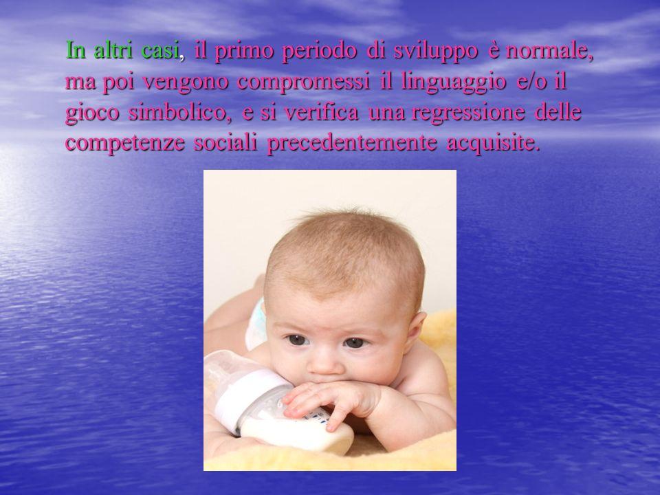 In altri casi, il primo periodo di sviluppo è normale, ma poi vengono compromessi il linguaggio e/o il gioco simbolico, e si verifica una regressione
