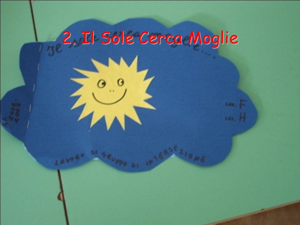 2. Il Sole Cerca Moglie