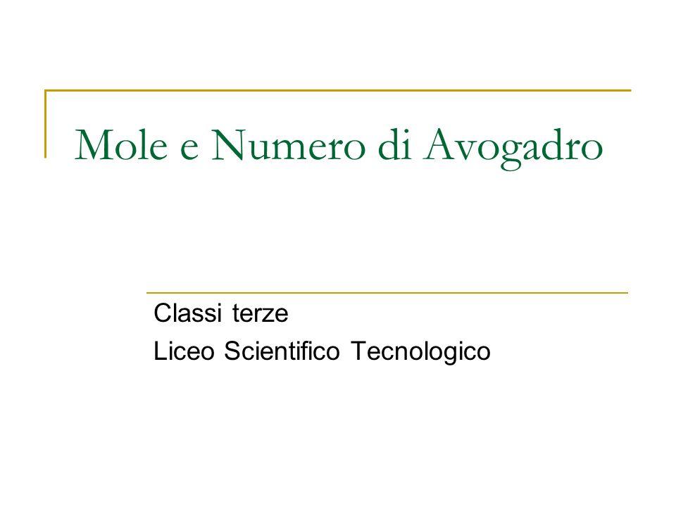 Mole e Numero di Avogadro Classi terze Liceo Scientifico Tecnologico