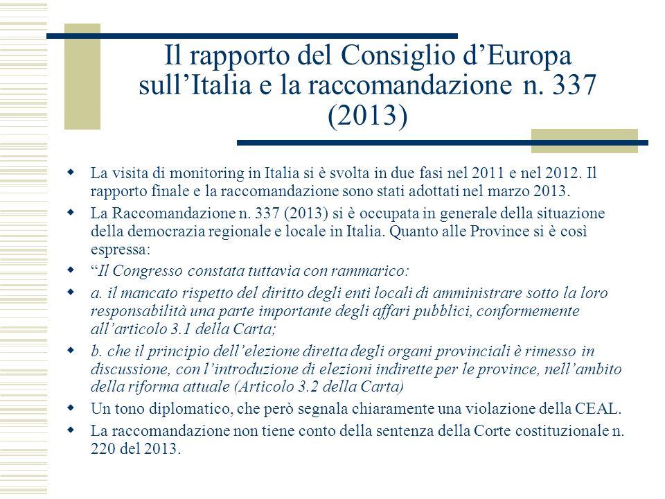 Il rapporto del Consiglio dEuropa sullItalia e la raccomandazione n. 337 (2013) La visita di monitoring in Italia si è svolta in due fasi nel 2011 e n