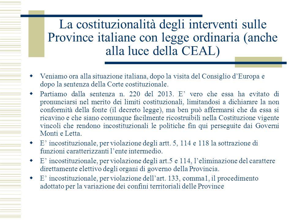 La costituzionalità degli interventi sulle Province italiane con legge ordinaria (anche alla luce della CEAL) Veniamo ora alla situazione italiana, do
