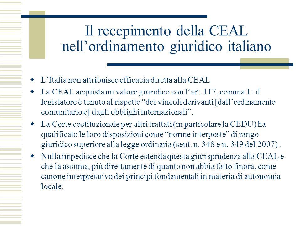 Il recepimento della CEAL nellordinamento giuridico italiano LItalia non attribuisce efficacia diretta alla CEAL La CEAL acquista un valore giuridico
