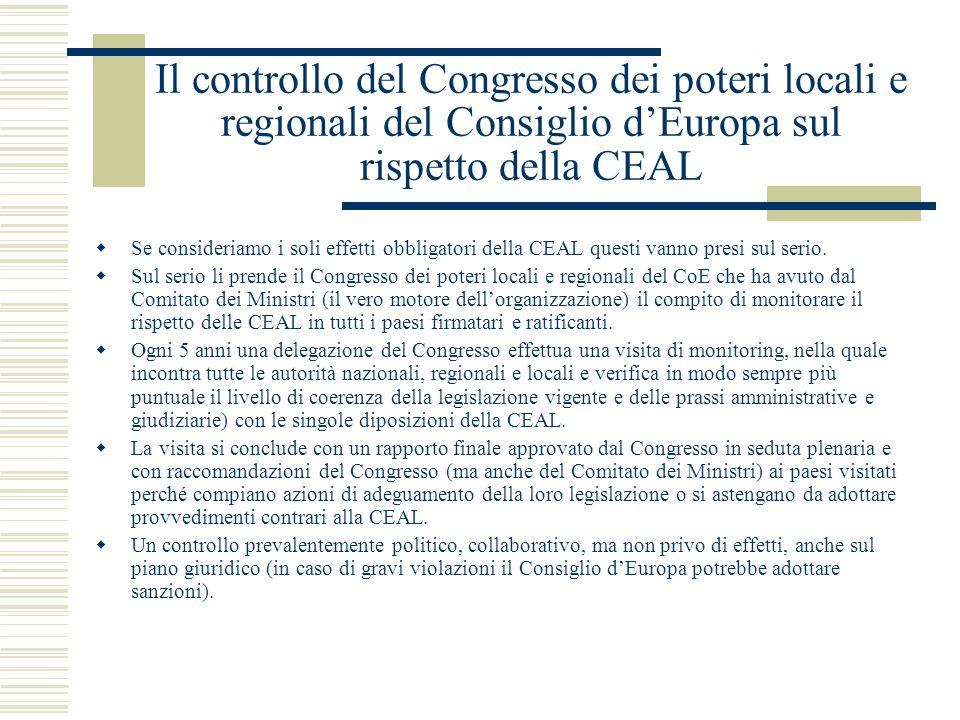 Il controllo del Congresso dei poteri locali e regionali del Consiglio dEuropa sul rispetto della CEAL Se consideriamo i soli effetti obbligatori dell
