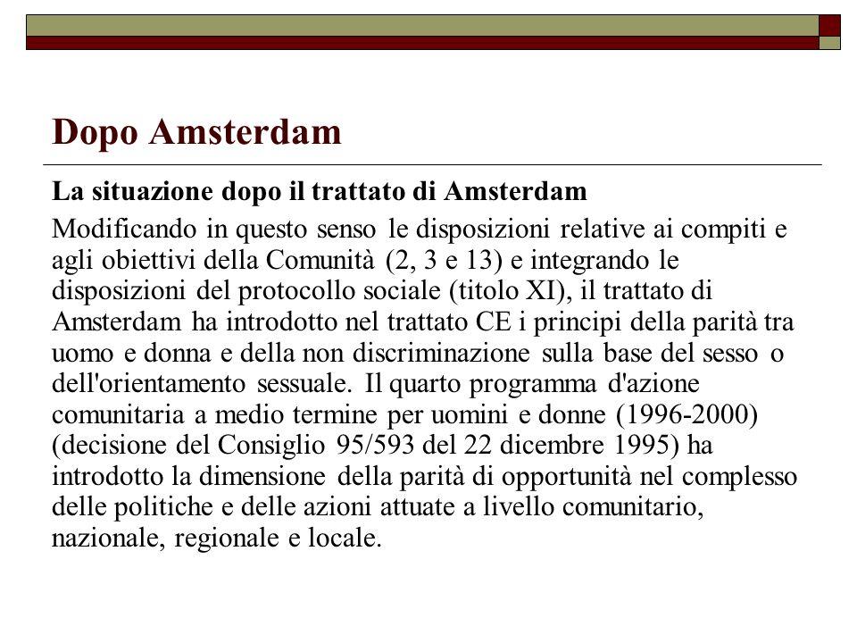 Dopo Amsterdam La situazione dopo il trattato di Amsterdam Modificando in questo senso le disposizioni relative ai compiti e agli obiettivi della Comu
