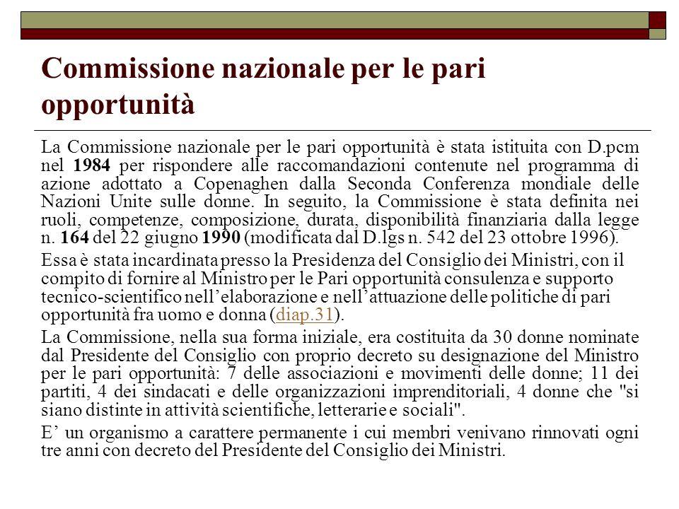 Commissione nazionale per le pari opportunità La Commissione nazionale per le pari opportunità è stata istituita con D.pcm nel 1984 per rispondere all