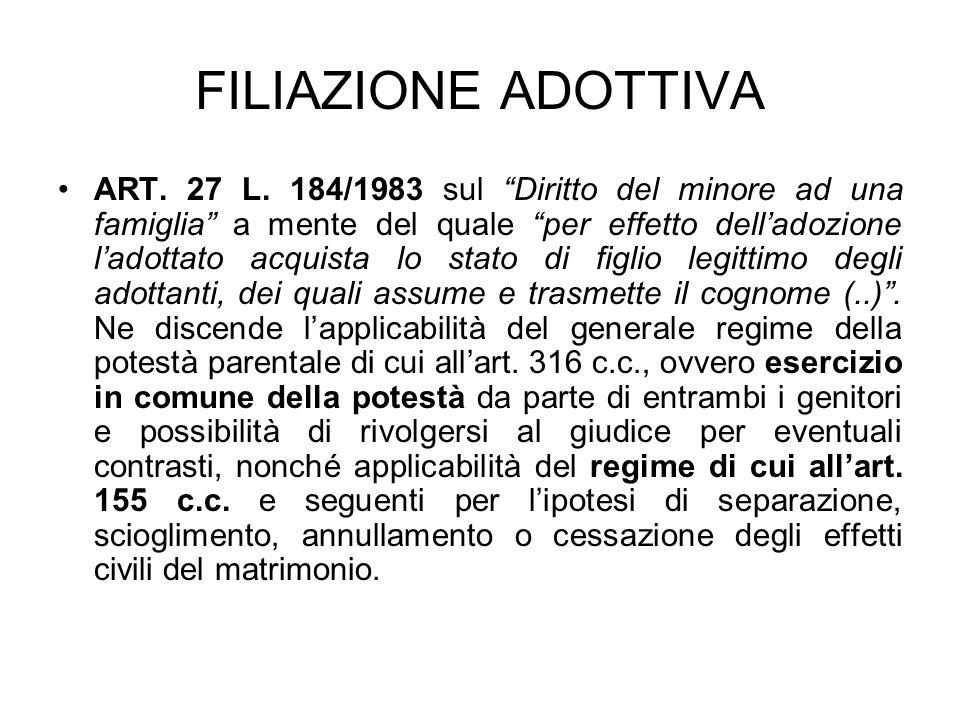 FILIAZIONE ADOTTIVA ART. 27 L. 184/1983 sul Diritto del minore ad una famiglia a mente del quale per effetto delladozione ladottato acquista lo stato
