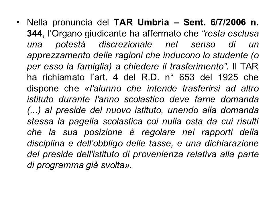 Nella pronuncia del TAR Umbria – Sent. 6/7/2006 n. 344, lOrgano giudicante ha affermato che resta esclusa una potestà discrezionale nel senso di un ap