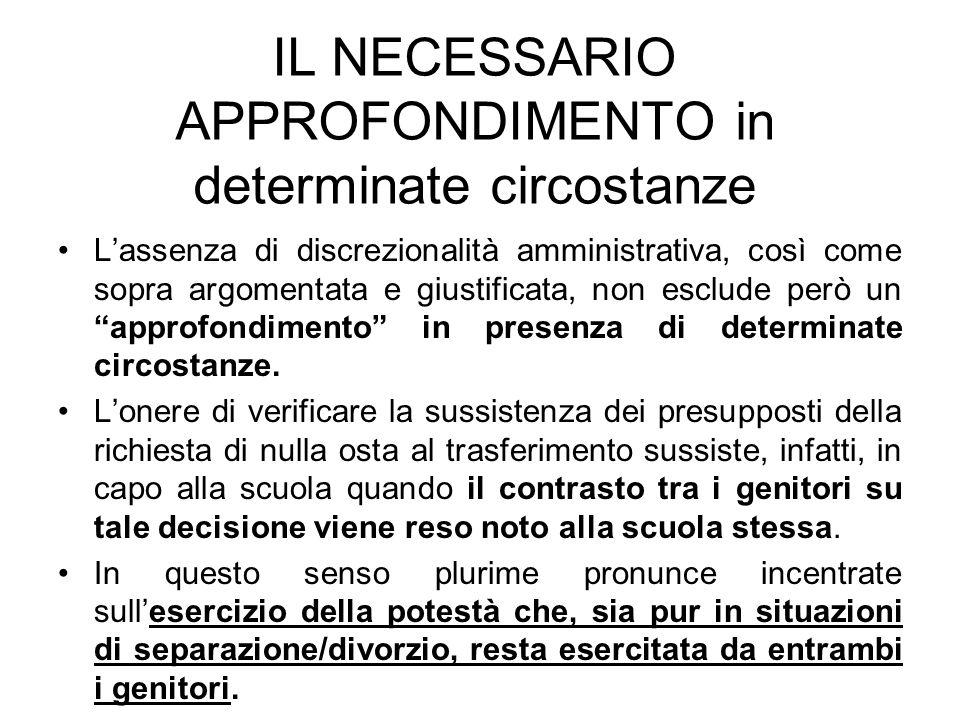IL NECESSARIO APPROFONDIMENTO in determinate circostanze Lassenza di discrezionalità amministrativa, così come sopra argomentata e giustificata, non e