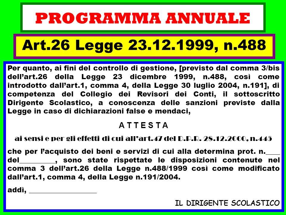 PROGRAMMA ANNUALE Per quanto, ai fini del controllo di gestione, [previsto dal comma 3/bis dellart.26 della Legge 23 dicembre 1999, n.488, così come i