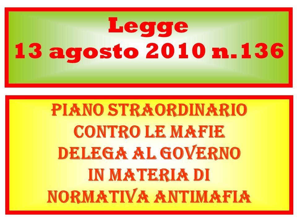 Legge 13 agosto 2010 n.136 Piano straordinario contro le mafie delega al Governo in materia di normativa antimafia