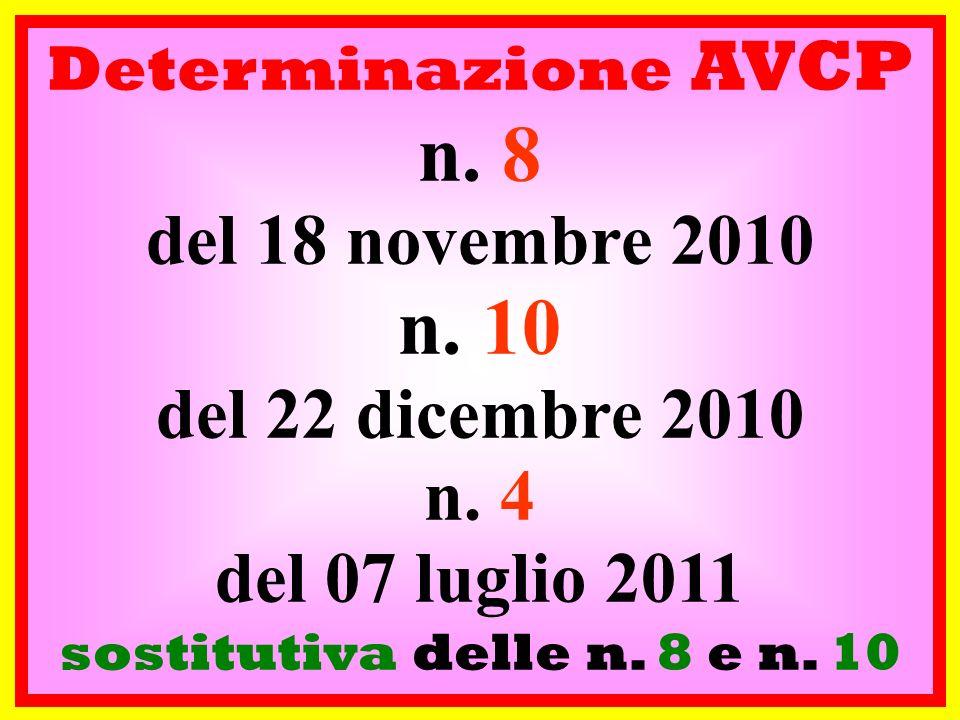 Determinazione AVCP n. 8 del 18 novembre 2010 n. 10 del 22 dicembre 2010 n. 4 del 07 luglio 2011 sostitutiva delle n. 8 e n. 10